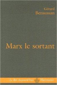 """""""Marx le sortant"""", par Gérard Bensussan"""