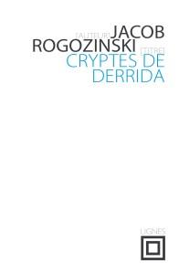 """Cryptes de Derrida"", Jacob Rogozinski"