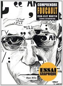 """""""Comprendre Foucault"""", Jean-Clet Martin (Max Milo)"""