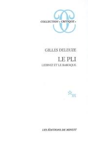 """""""Le pli. Leibniz et le baroque"""", Gilles Deleuze (Editions de Minuit)"""