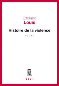 """Histoire de la violence"", Edouard Louis (Fayard, 2016)"