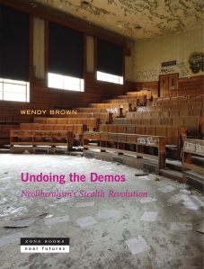 "Wendy Brown, ""Undoing the Demos"""