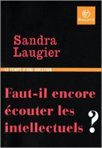 """""""Faut-il encore écouter les intellectuels ?"""", Sandra Laugier (Bayard, 2003)"""