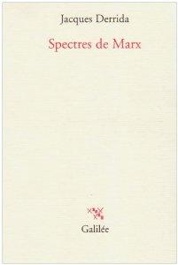 """""""Spectres de Marx"""", Jacques Derrida (Galilée)"""
